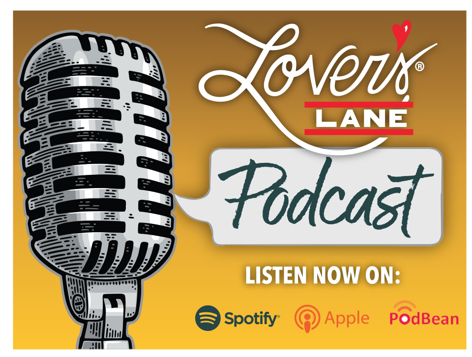 Listen to the ALL NEW Lover's Lane Podcast TODAY!