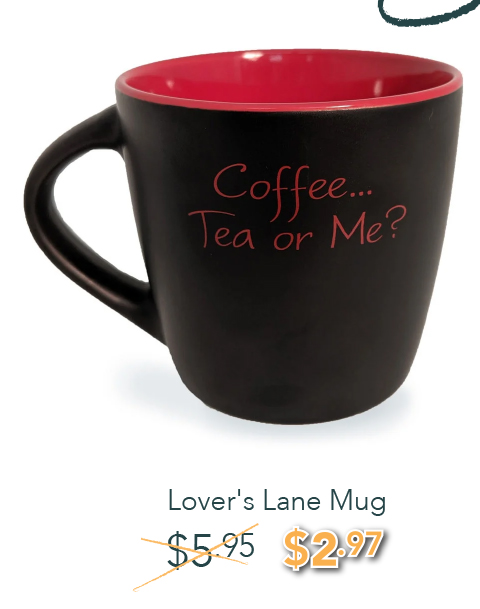Lover's Lane Mug - was: $5.95 NOW: $2.97
