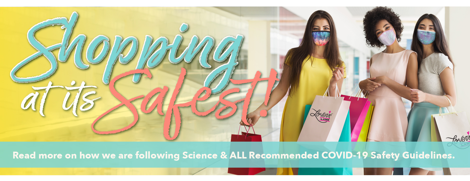 Shopping at it's Safest! - Read more on how we are following Science & ALL Recommended COVID-19 Safety Guidelines.