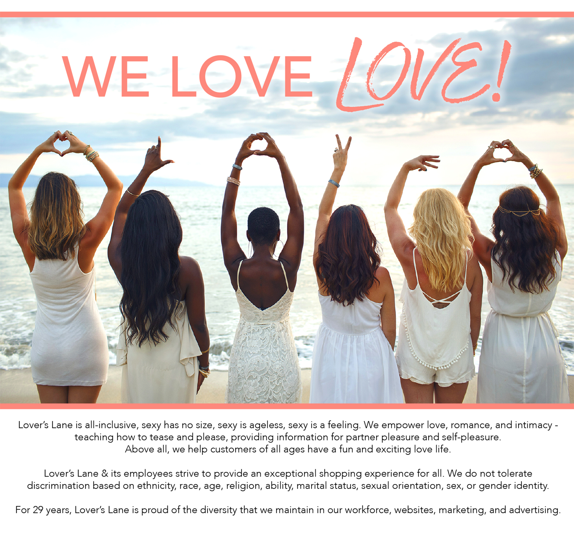 Lover's Lane is all-inclusive, sexy has no size, sexy is ageless, sexy is a feeling. We empower love,  romance, and intimacy - teaching how to tease and please, providing information for partner pleasure and self-pleasure. Above all, we help customers of