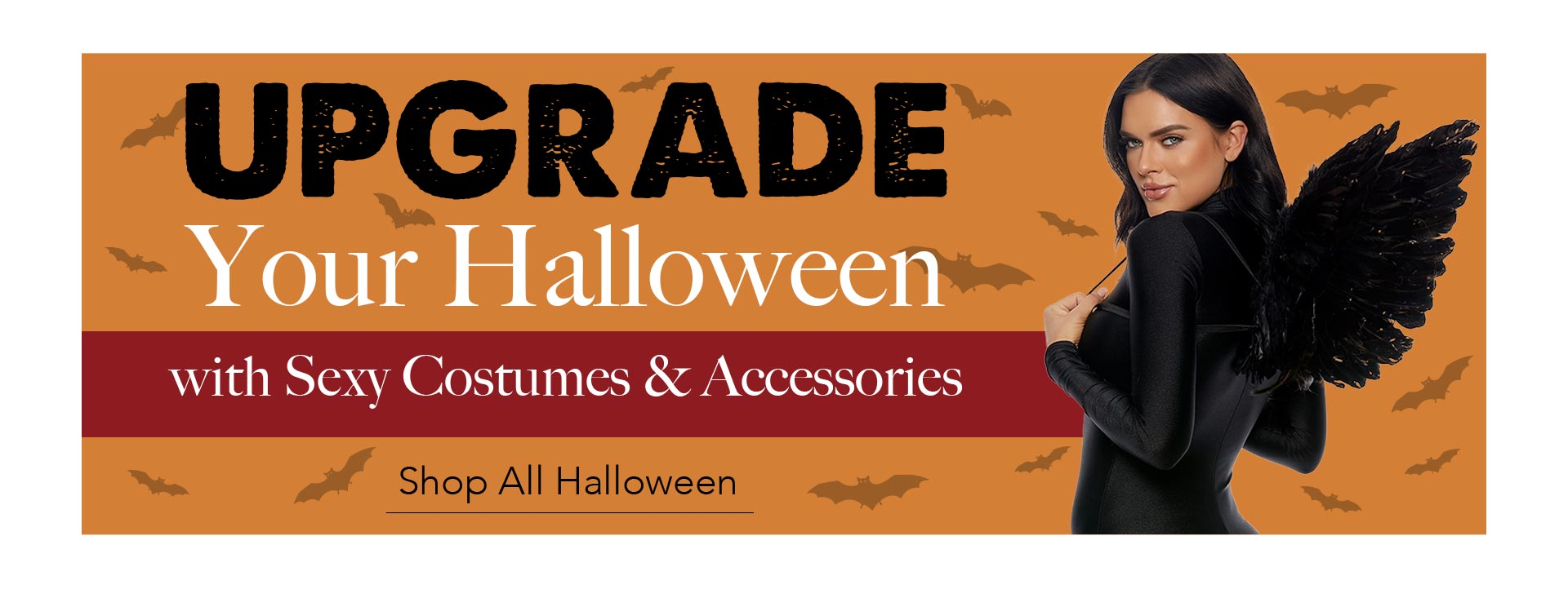 UPGRADE Your Halloween with Sexy Costumes & Accessories! - Shop All Halloween