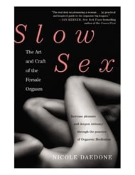 SLOW SEX: THE ART AND CRAFT OF FEMALE ORGASM