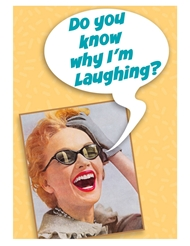 DO YOU KNOW WHY I'M LAUGHING? CARD